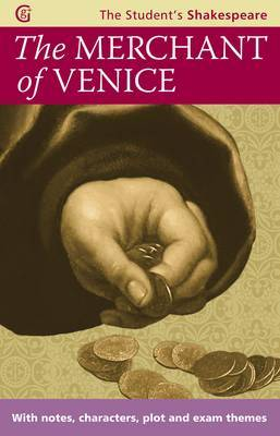 The Merchant of Venice - The Student's Shakespeare: With Notes, Characters, Plots and Exam Themes