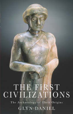 The First Civilisations: The Archaeology of Their Origins