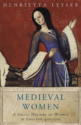 Medieval Women: Social History Of Women In England 450-1500