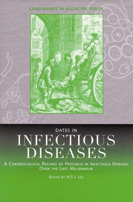 Dates in Infectious Disease: A Chronological Record of Progress in Infectious Diseases Over the Last Millennium