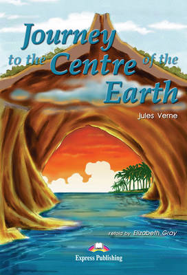 Journey to the Centre of the Earth: Reader and Activity Book