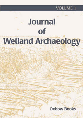 Journal of Wetland Archaeology: v. 1