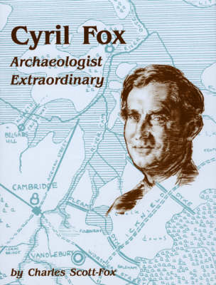 Cyril Fox: Archaeologist Extraordinary