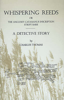 Whispering Reeds or the Anglesey Catamanus Inscription: A Detective Story