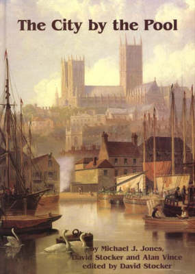 The City by the Pool: Assessing the Archaeology of the City of Lincoln