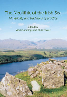 The Neolithic of the Irish Sea: Materiality and Traditions of Practice