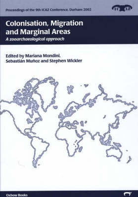 Colonisation, Migration and Marginal Areas: A Zooarchaeological Approach