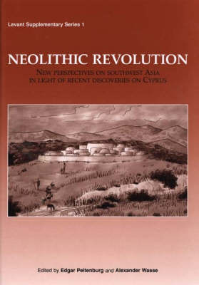 Neolithic Revolution: New Perspectives on Southwest Asia in Light of Recent Discoveries on Cyprus
