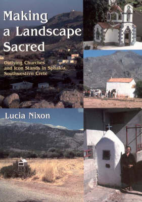 Making a Landscape Sacred: Outlying Churches and Icon Stands in Sphakia, Southwestern Crete