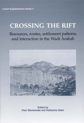 Crossing the Rift: Resources, Settlements Patterns and Interaction in the Wadi Arabah