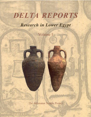 Delta Reports, Volume I: Research in Lower Egypt