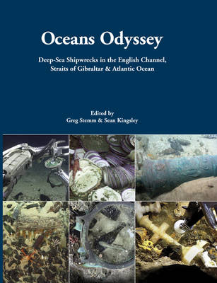 Oceans Odyssey: Deep-Sea Shipwrecks in the English Channel, the Straits of Gibraltar and the Atlantic Ocean