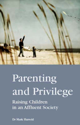 Parenting and Privilege: Raising Children in a Wealthy Environment