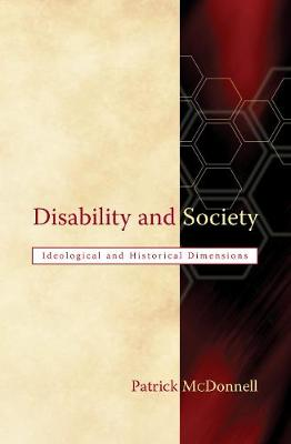 Disability and Society: Ideological and Historical Dimensions