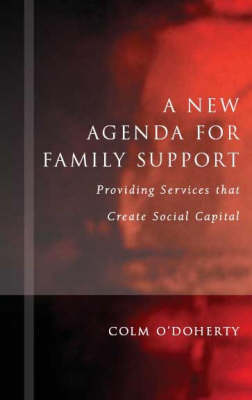 A New Agenda for Family Support: Creating Social Capital Through Services