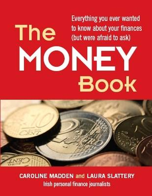 The Money Book: Everything You Ever Wanted to Know About Your Finances (but Were Afraid to Ask)