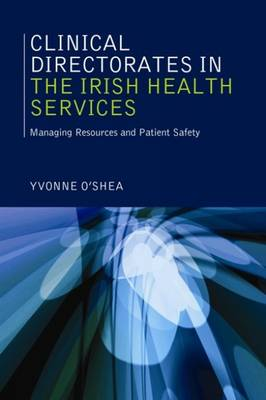Clinical Directorates in the Irish Health Service: Managing Resources and Patient Safety