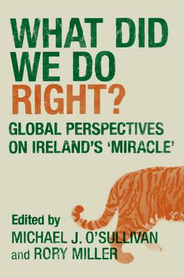 What Did We Do Right?: Global Perspectives on Ireland's Miracle