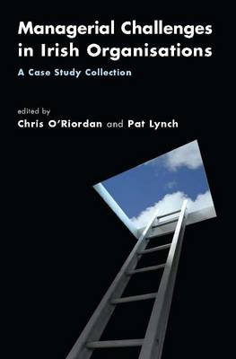 Managerial Challenges in Irish Organisations: A Case Study