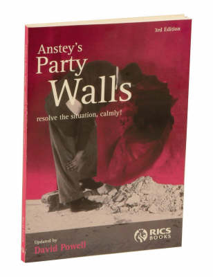 Anstey's Party Walls: And What to Do with Them