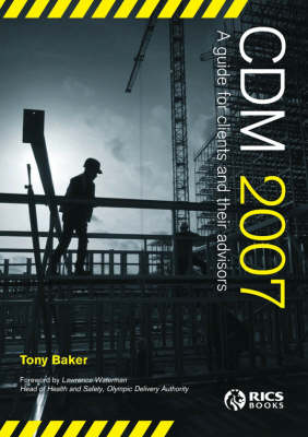 CDM 2007: A Guide for Clients and Their Advisors: 2007