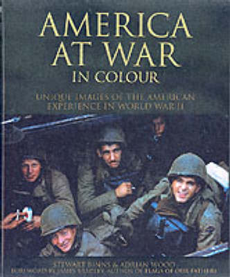 America at War in Color: Unique Images of the American Experience of World War II