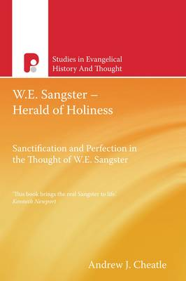 W.E. Sangster - Herald of Holiness: Sanctification and Perfection in the Thought of W.E Sangster