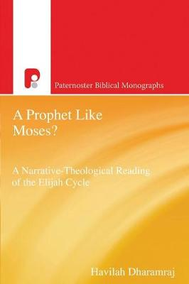 A Prophet Like Moses?: A Narrative-Theological Reading of the Elijah Cycle