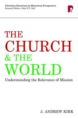 The Church and the World: Understanding the Relevance of Mission