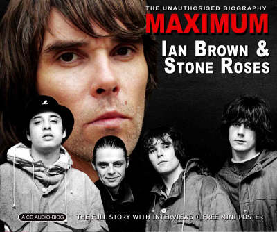 """Maximum Ian Brown and the """"Stone Roses"""""""