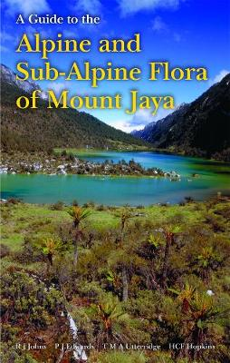 Guide to the Alpine and Subalpine Flora of Mount Jaya, A