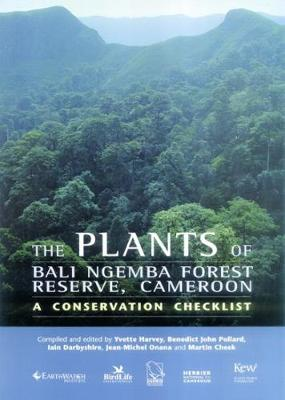 Plants of Bali Ngemba Forest Reserve, Cameroon, The: a conservation checklist