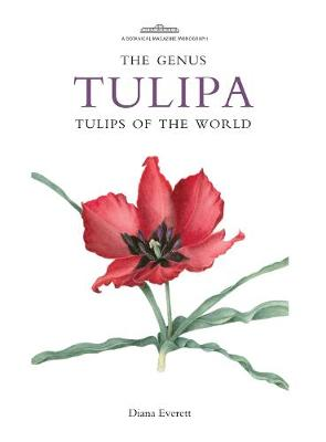 Genus Tulipa, The: Tulips of the World