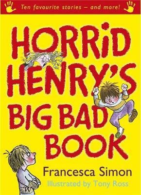 Horrid Henry's Big Bad Book: Ten Favourite Stories and More!