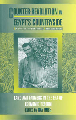 Counter-Revolution in Egypt's Countryside: Land and Farmers in the Era of Economic Reform