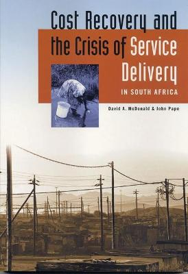 Cost Recovery and the Crisis of Service Delivery in South Africa