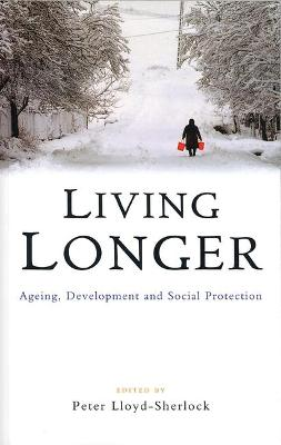 Living Longer: Ageing, Development and Social Protection