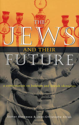 The Jews and Their Future: A Conversation on Judaism and Jewish Identities