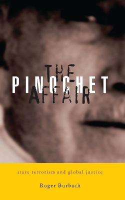 The Pinochet Affair: State Terrorism and Global Justice