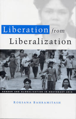 Liberation from Liberalization: Gender and Globalization in Southeast Asia