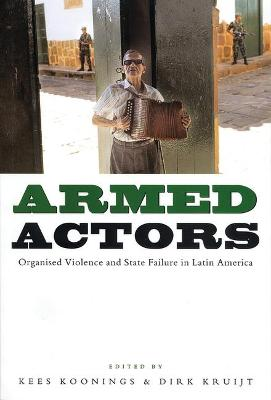 Armed Actors: Organized Violence and State Failure in Latin America