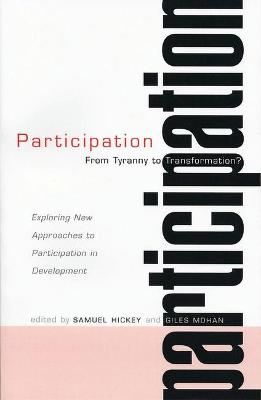 Participation: From Tyranny to Transformation: Exploring New Approaches to Participation in Development