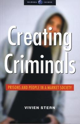 Creating Criminals: Prisons and People in a Market Society
