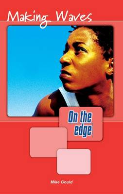 On the edge: Level A Set 1 Book 4 Making Waves