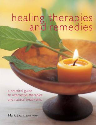 Healing Therapies and Remedies: A Practical Guide to Alternative Therapies and Natural Treatments