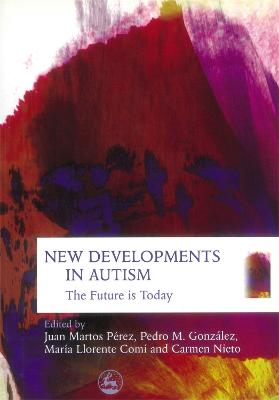 New Developments in Autism: The Future is Today