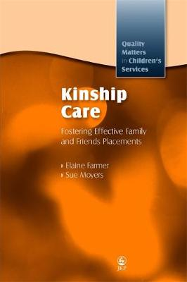 Kinship Care: Fostering Effective Family and Friends Placements