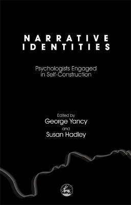 Narrative Identities: Psychologists Engaged in Self-Construction