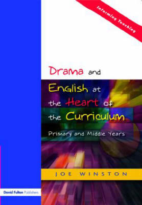 Drama and English at the Heart of the Primary Curriculum