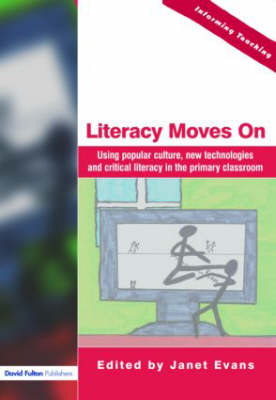 Literacy Moves On: Using Popular Culture, New Technologies and Critical Literacy in the Primary Classroom
